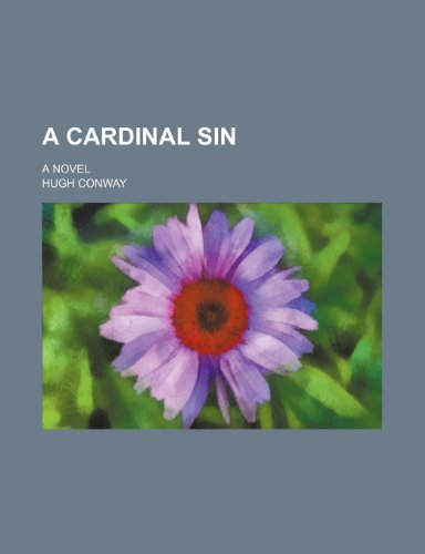A Cardinal Sin; A Novel (0217661092) by Conway, Hugh