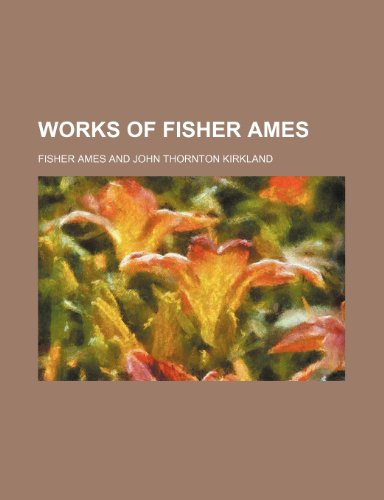 9780217661409: Works of Fisher Ames