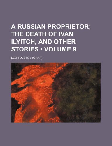 9780217666312: A Russian Proprietor (Volume 9); The Death of Ivan Ilyitch, and Other Stories