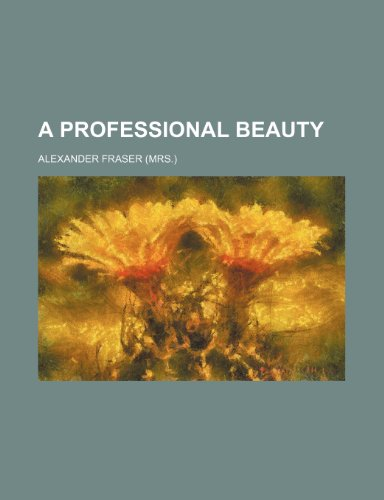 9780217672054: A Professional Beauty