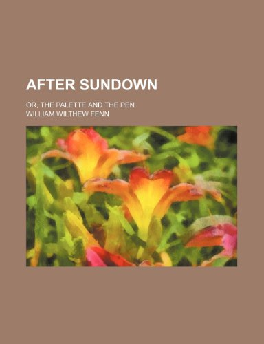 9780217677073: After Sundown; Or, the Palette and the Pen