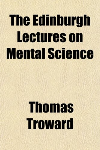 9780217681285: The Edinburgh Lectures on Mental Science
