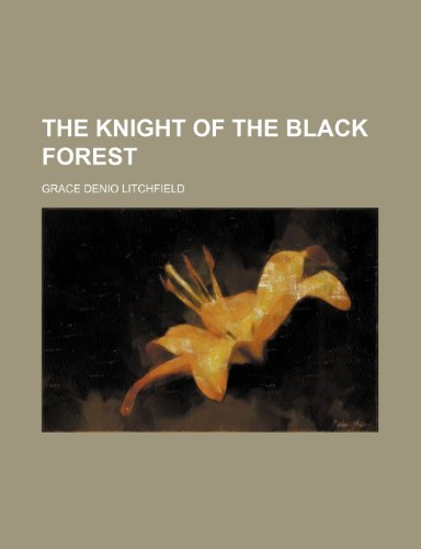 9780217685795: The Knight of the Black Forest