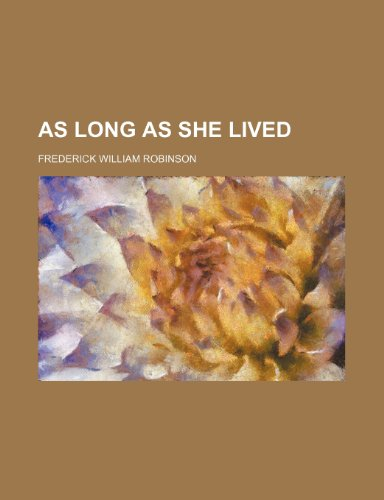 9780217688192: As Long as She Lived