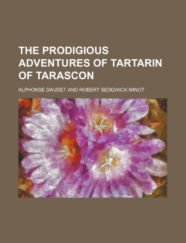 The Prodigious Adventures of Tartarin of Tarascon (0217690432) by Daudet, Alphonse