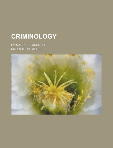 9780217696869: Criminology; By Maurice Parmelee