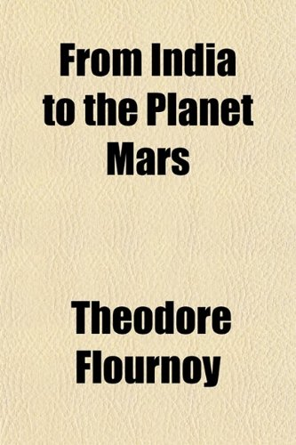 9780217697361: From India to the planet Mars; a study of a case of somnambulism with glossolalia