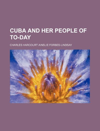 9780217698214: Cuba and her people of to-day