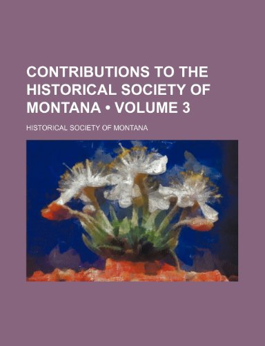 9780217700153: Contributions to the Historical Society of Montana (Volume 3)