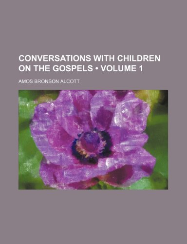 9780217701068: Conversations With Children on the Gospels (Volume 1)