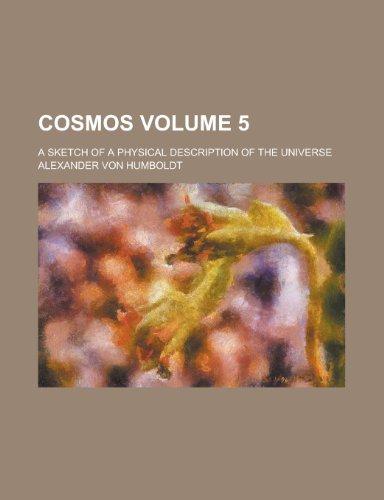 9780217701075: Cosmos; a sketch of a physical description of the universe Volume 5