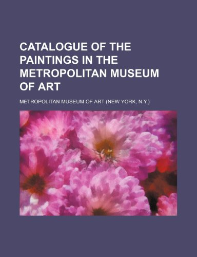 9780217701747: Catalogue of the paintings in the Metropolitan Museum of Art