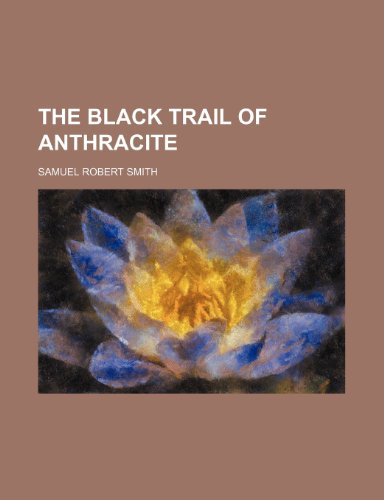 9780217704106: The black trail of anthracite