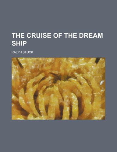 9780217708364: The Cruise of the Dream Ship