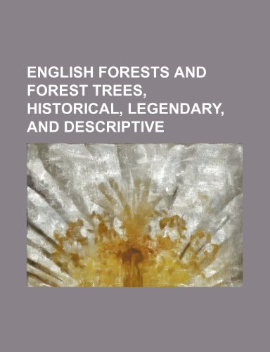 9780217716703: English forests and forest trees, historical, legendary, and descriptive