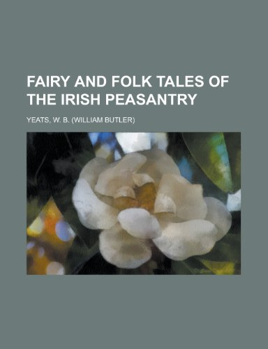 9780217717915: Fairy and Folk Tales of the Irish Peasantry