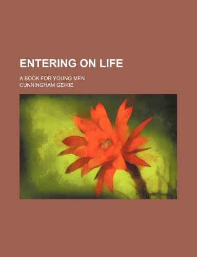 9780217718066: Entering on Life; A Book for Young Men
