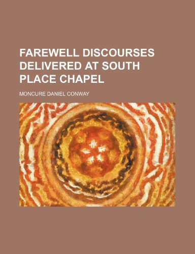 9780217718769: Farewell discourses delivered at South place chapel