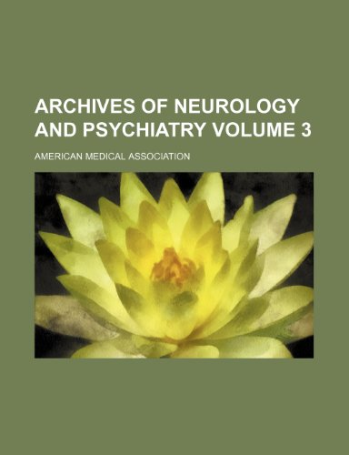 9780217723442: Archives of neurology and psychiatry Volume 3