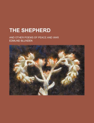The shepherd; and other poems of peace and war (0217730485) by Blunden, Edmund