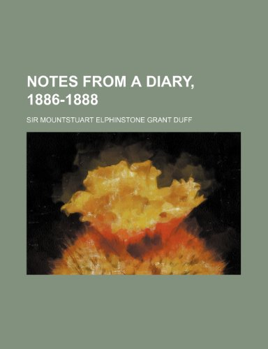 9780217736077: Notes From a Diary, 1886-1888 (Volume 1)