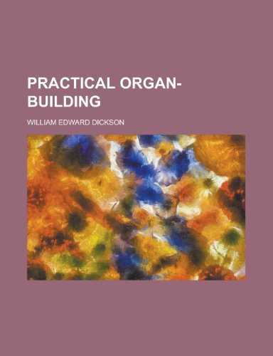 9780217740074: Practical Organ-Building