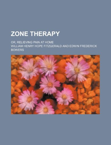 9780217743488: Zone Therapy; Or, Relieving Pain at Home