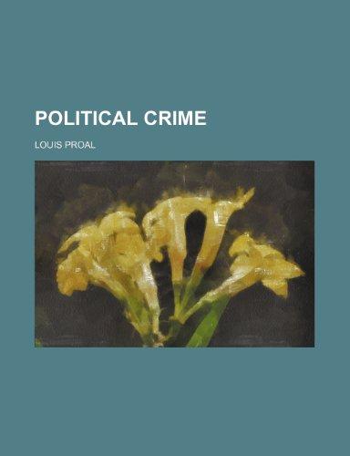 9780217743662: Political Crime