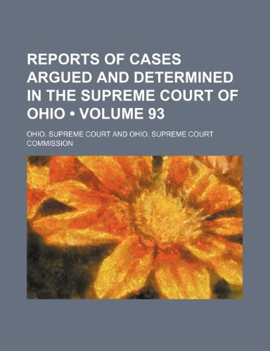 9780217753081: Reports of cases argued and determined in the Supreme Court of Ohio (Volume 93)