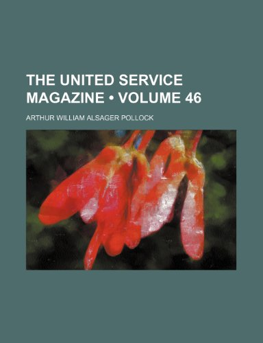 9780217762700: The United Service Magazine (Volume 46)