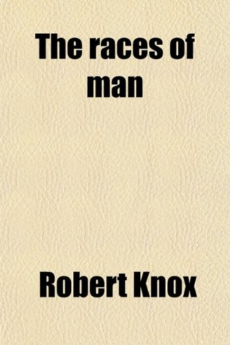 9780217764360: The Races of Man; A Fragment
