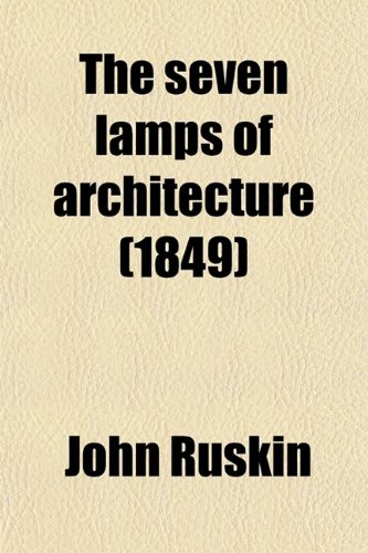9780217766623: The Seven Lamps of Architecture