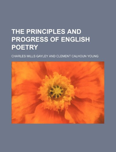 9780217766807: The Principles and Progress of English Poetry