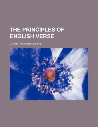 9780217766999: The Principles of English Verse