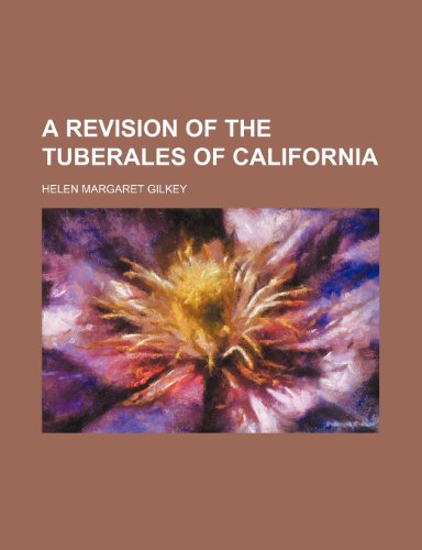 9780217769365: A Revision of the Tuberales of California