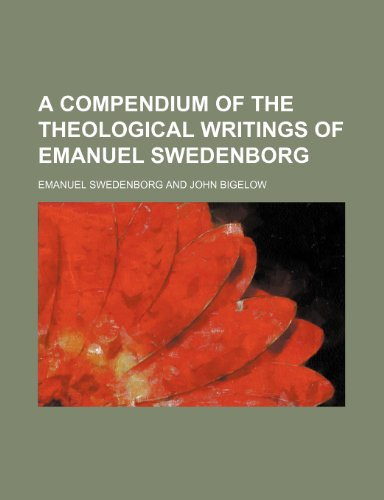 9780217769495: A Compendium of the Theological Writings of Emanuel Swedenborg