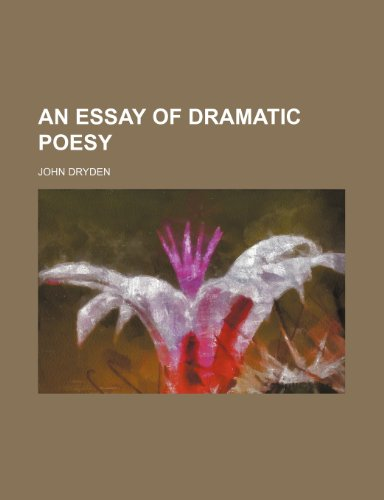 9780217770897: An Essay of Dramatic Poesy