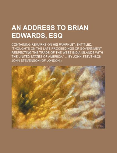9780217774086: An Address to Brian Edwards, Esq; Containing Remarks on His Pamphlet, Entitled,