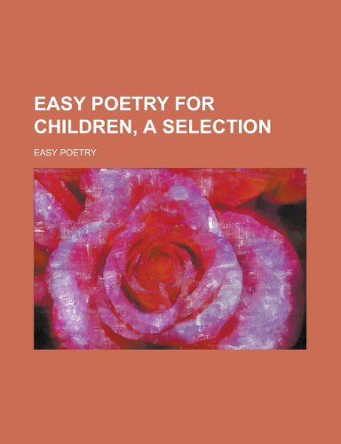 9780217780421: Easy Poetry for Children, a Selection