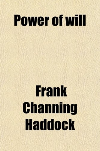 Power of will: Frank Channing Haddock