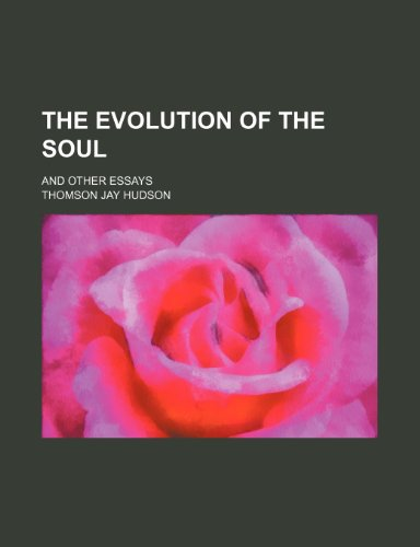 9780217797351: The Evolution of the Soul; And Other Essays
