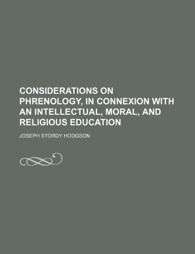 9780217798440: Considerations on Phrenology, in Connexion with an Intellectual, Moral, and Religious Education