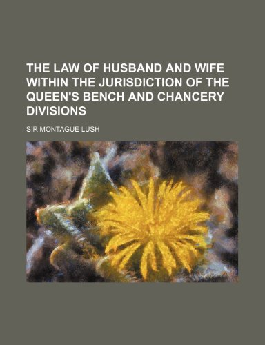 9780217800082: The Law of Husband and Wife Within the Jurisdiction of the Queen's Bench and Chancery Divisions