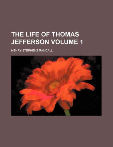 9780217800679: The Life of Thomas Jefferson (Volume 1)