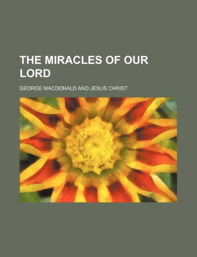 9780217804318: The Miracles of Our Lord