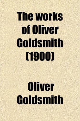9780217806299: The Works of Oliver Goldsmith (Volume 5)