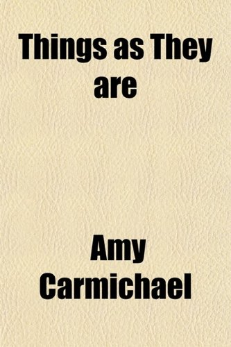 Things As They Are (0217806856) by Amy Carmichael