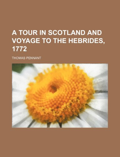 9780217808293: A Tour in Scotland and Voyage to the Hebrides, 1772