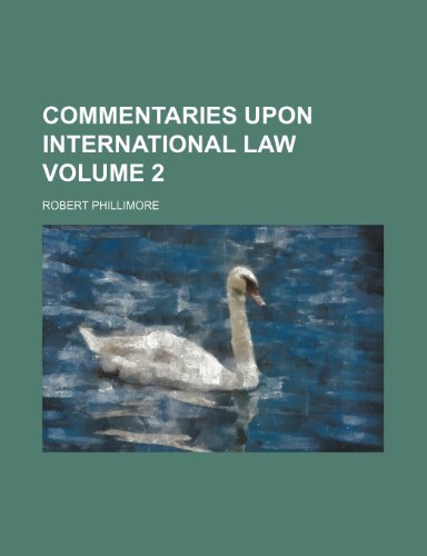 9780217812788: Commentaries upon international law Volume 2