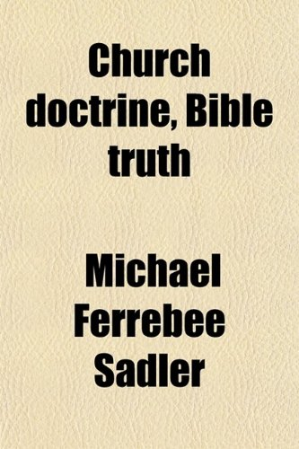 9780217813655: Church Doctrine, Bible Truth
